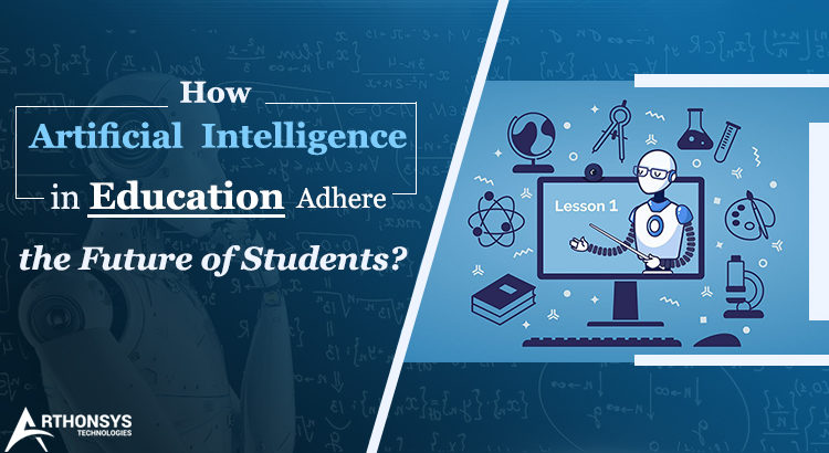How Artificial Intelligence in Education Adhere Future of Students
